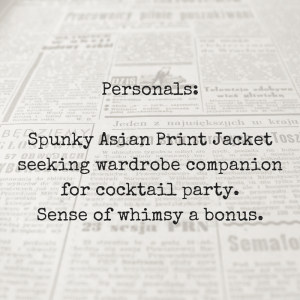 Personals_Spunky Asian Print Jacketseeking equally interesting wardrobe companion for cocktail party